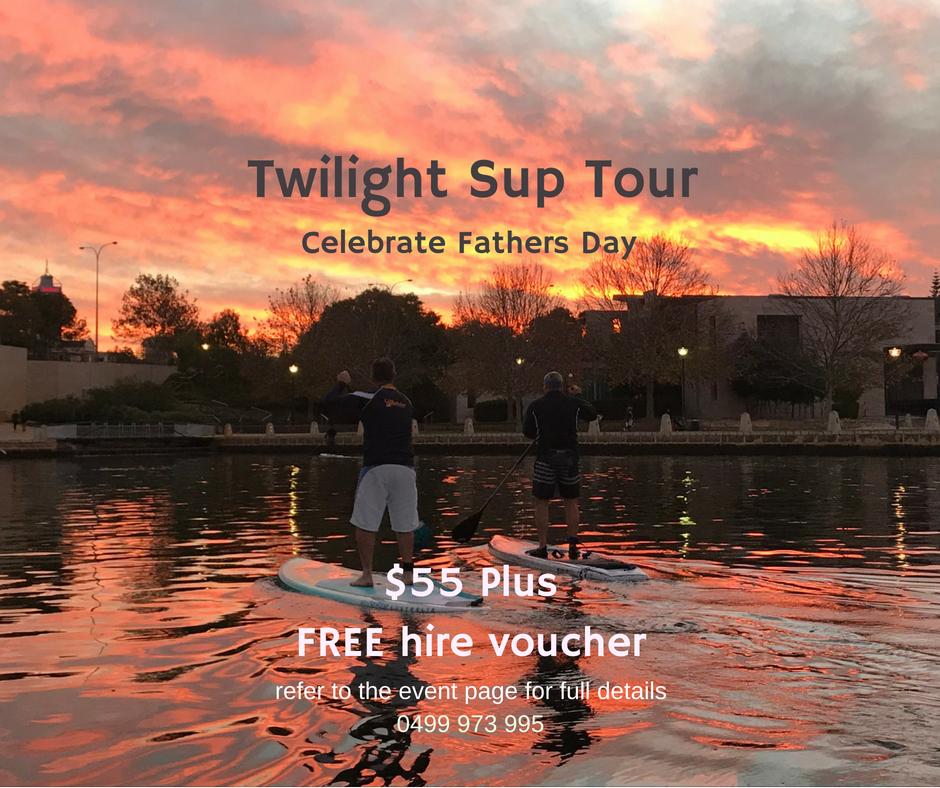 Celebrate Fathers Day – Twilight Sup Tour